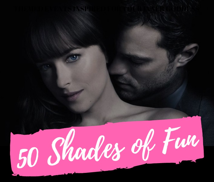 """50 shades of fun"""